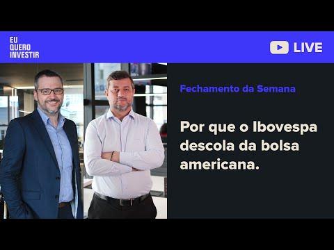 Fechamento da Semana: Por que o Ibovespa descola da bolsa americana.