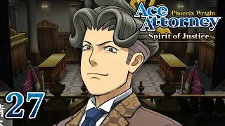 DIRTY POLITICS - Let's Play - Phoenix Wright: Ace Attorney: Spirit of Justice - 27 - Playthrough