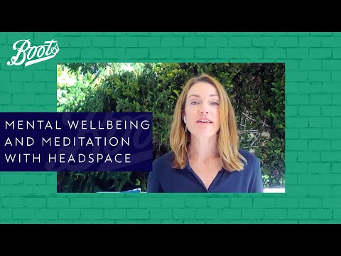 boots.com & Boots Discount Code video: Boots Live Well Panel | Mental Wellbeing and Meditation with Headspace | Boots UK