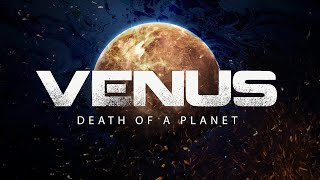Venus Death of a Planet 4k
