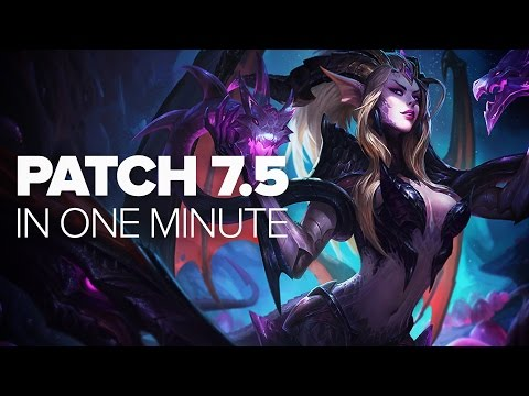 League of Legends Patch 7.5 in a Minute