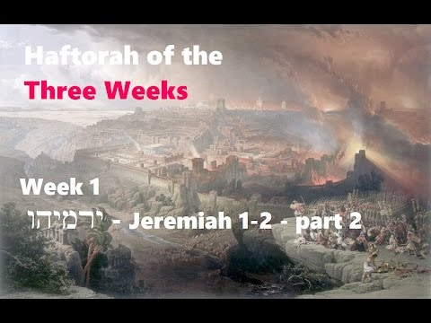 Haftorahs of the Three Weeks - Week 1 - part 2