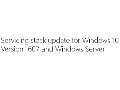Windows 10 - Update Version KB3211320 1607 Servicing Stack