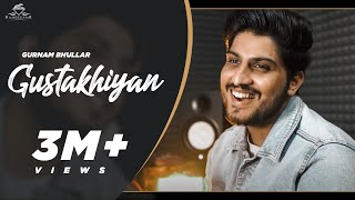 Gustakhiyan – Gurnam Bhullar Video HD