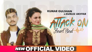 Attack On Heart Beat – Kumar Gulshan – Gurlej Akhter