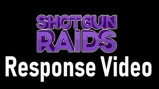 """Reacting to ShotGunRaids' """"Response"""""""