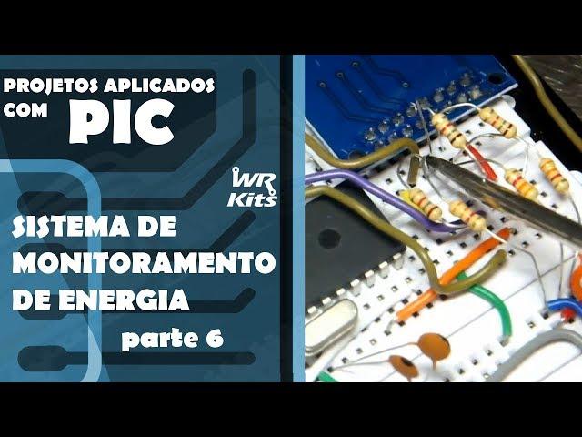 SISTEMA DE MONITORAMENTO DE ENERGIA (parte 6) | Projetos Aplicados com PIC #24