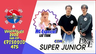 [Sub Español] Super Junior D&E + MC Especial Lee Teuk - Weekly Idol E.475