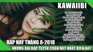 Những Ca Khúc Nhạc Rap Hay Nhất Tháng 8 2018 (P2) - 30 Bài Nhạc Rap Không Thể Không Nghe 2018