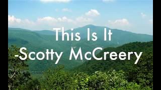 This Is It - Scotty McCreery (Lyrics)