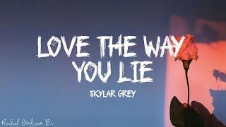 Skylar Grey - Love The Way You Lie (Lyrics)