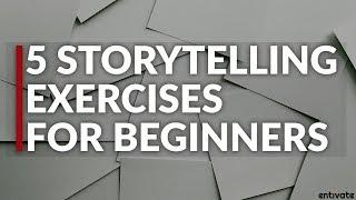5 Storytelling Exercises For Beginners