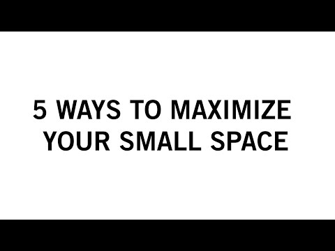 5 Ways to maximize your small space