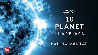 GILA! 10 PLANET UNIK PALING ANEH DI LUAR ANGKASA
