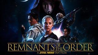 Remnants of the Order - A Star Wars Fan Film
