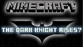 Minecraft - The Dark Knight Rises?
