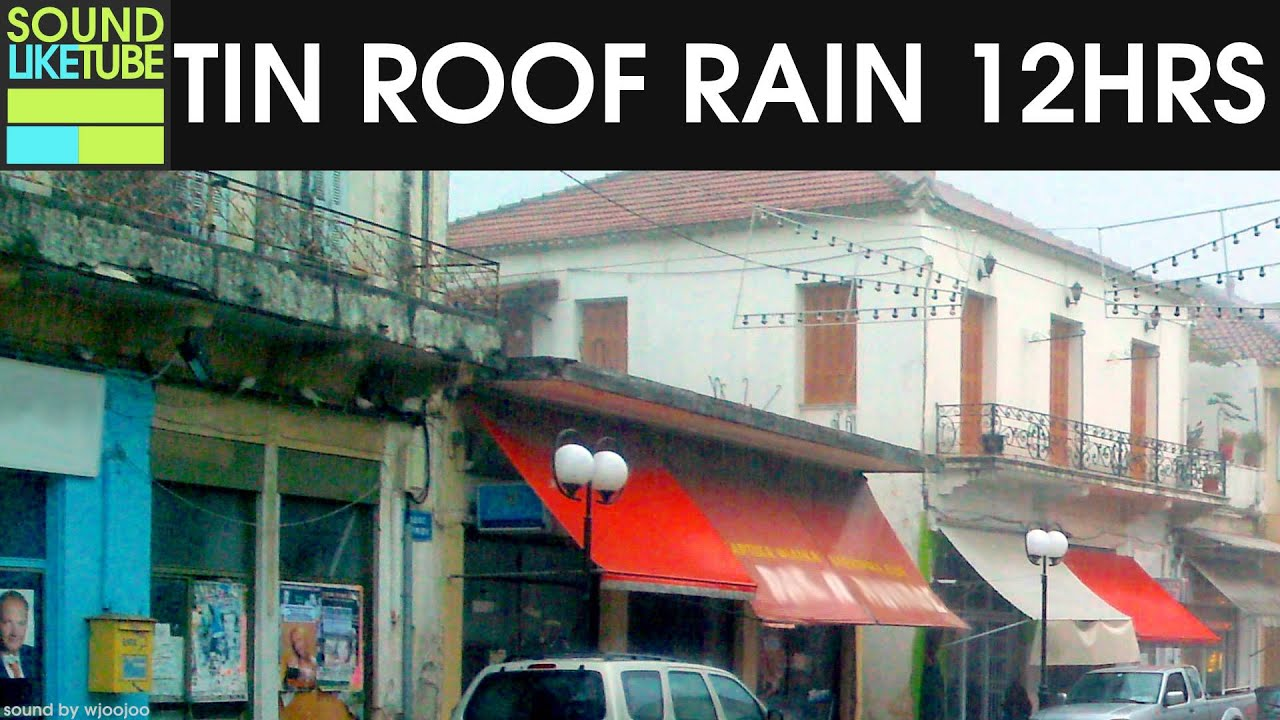 Rain On Tin Roof 12 Hours Rain Sounds Youtube