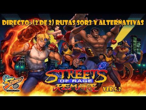 """DIRECTO: """"STREETS OF RAGE REMAKE Ver 5.2"""" (2 de 2) (RUTAS SOR3 y ALTERNATIVAS)"""