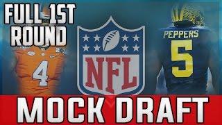 2017 NFL Mock Draft FULL 1ST ROUND MOCK - Deshaun Watson Mitch Trubisky Myles Garrett Deshone Kizer