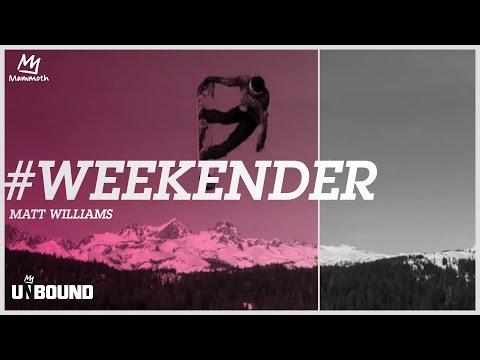 #WEEKENDER - MATT WILLIAMS