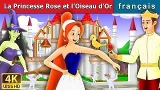 La Princesse Rose et l'Oiseau d'Or   Histoire Pour S'endormir   Contes De Fées Français