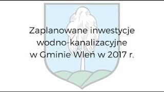 Burmistrz Miasta i Gminy Wleń o planowanych inwestycjach wodno-kanalizacyjnych w Gminie Wleń na rok 201