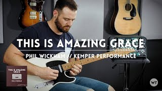 This Is Amazing Grace - Phil Wickham - Kemper Performance & electric guitar cover