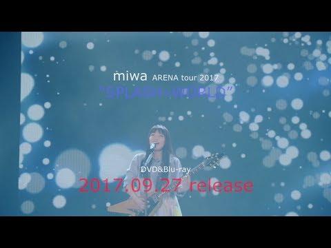 "「miwa ARENA tour 2017""SPLASH☆WORLD""」ダイジェスト"