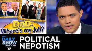 Nepotism In and Around the White House   The Daily Show