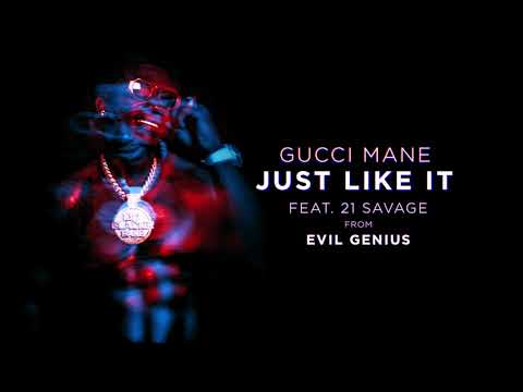 Gucci Mane - Just Like It feat. 21 Savage [Official Audio]