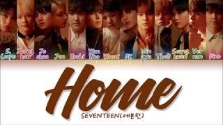 SEVENTEEN (세븐틴) - Home (Color Coded Lyrics Eng/Rom/Han/가사)