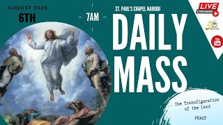 LIVE DAILY MASS | THURSDAY 6TH AUGUST 2020 | ST. PAUL'S UNIVERSITY CHAPEL, NAIROBI