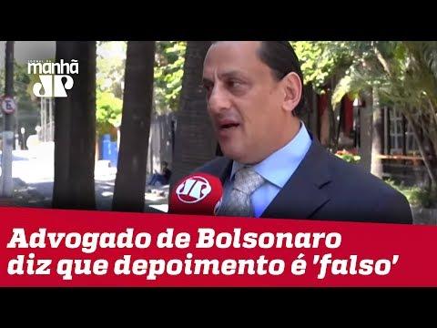 Resultado de imagem para advogado de Bolsonaro à JP: Depoimento é 'falso' e foi plantado para incriminá-lo