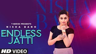 Endless Jatti – Nisha Bano Video HD