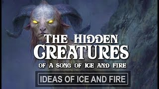 The Forgotten Magical Creatures of A Song of Ice and Fire