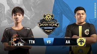 TEAM THAINGUYEN vs TAMAGO AA [Vòng 11][15.10.2018] - Đấu Trường Danh Vọng Mùa Đông 2018