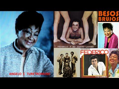 FEDERICO Y SU COMBO LATINO  - BESOS BRUJOS (  Canelita Medina  )