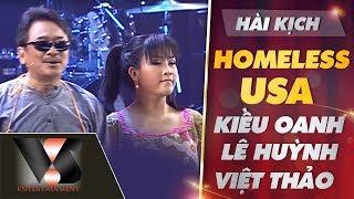 Hài kịch Homeless USA - Kiều Oanh ft Lê Huỳnh ft Việt Thảo [ Vân Sơn 41 in Florida]