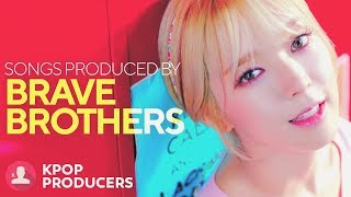SONGS MADE BY BRAVE BROTHERS (Kpop Producers)