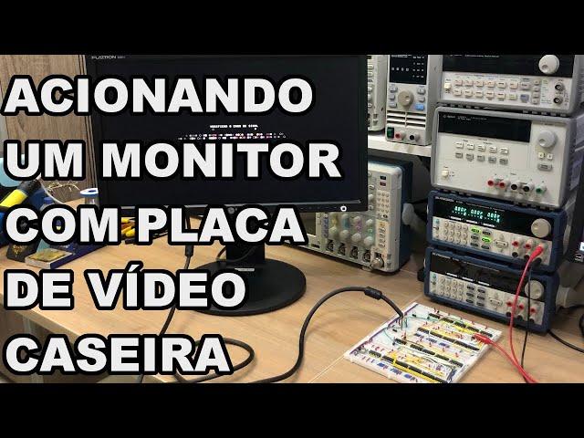 ACIONANDO UM MONITOR COM PLACA DE VÍDEO CASEIRA | Conheça Eletrônica! #220