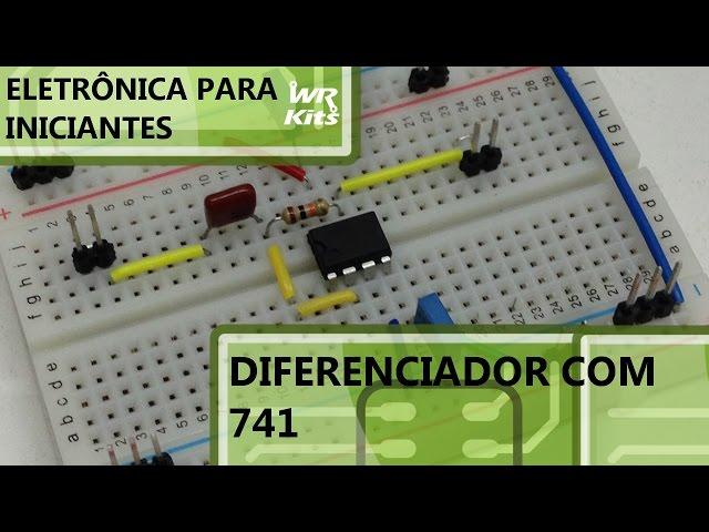 DIFERENCIADOR COM 741 | Eletrônica pra Iniciantes #061