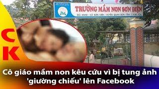 Cô Giáo Mầm Non Bị Tung Ảnh Nóng Lên Facebook [CK CHANNEL]