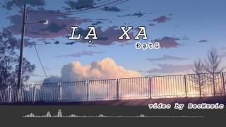 LẠ XA - Đạt G (Video by BeoMusic)