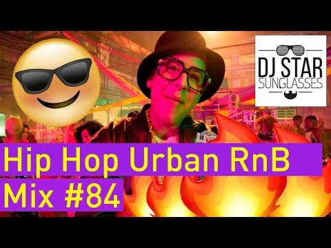 🔥 Best of Hip Hop Urban RnB Summer Twerk Reggaeton Moombahton Video Mix 2018 #84 - Dj StarSunglasses