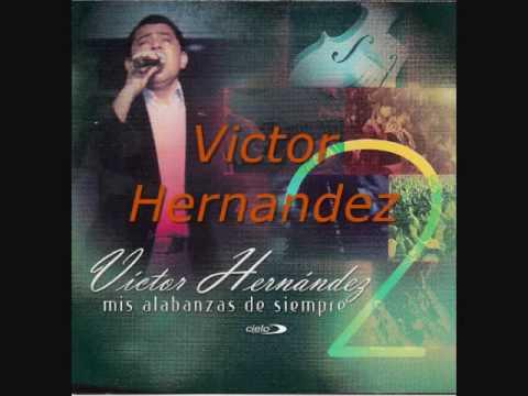 Victor Hernandez: Yo quiero ser un vaso nuevo. Album: Mis Alabanzas de Siempre 2.