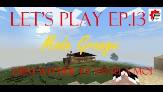Let's Play Mode Grange Ep.13 Dieu Wither vient à moi