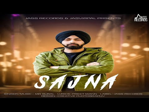 "SAJNA LYRICS - Mr Rubal | Punjabi Sad Song ""Je Sajna tu hi mera nahi"""