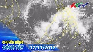 Áp thấp nhiệt đới khả năng mạnh thành bão, tiến vào Nam Bộ | CHUYỂN ĐỘNG ĐÔNG TÂY - 17/11/2017