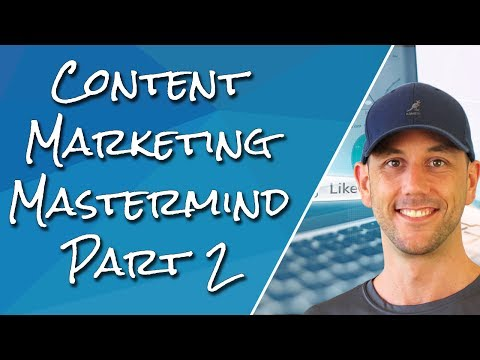 Content Marketing Mastermind - Phase 2 Of Your Content Marketing Strategy For SEO