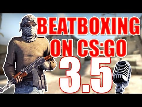 WHEN A BEATBOXER PLAYS CS:GO 3.5